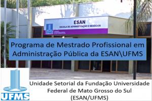 UFMS abrirá novas vagas para o Mestrado Profissional em Administração Pública da ESAN\UFMS em 20...